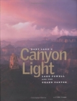 Gary Ladd's CanyonLight: Grand canyon & Lake Powell (Cerca Book) артикул 1989a.